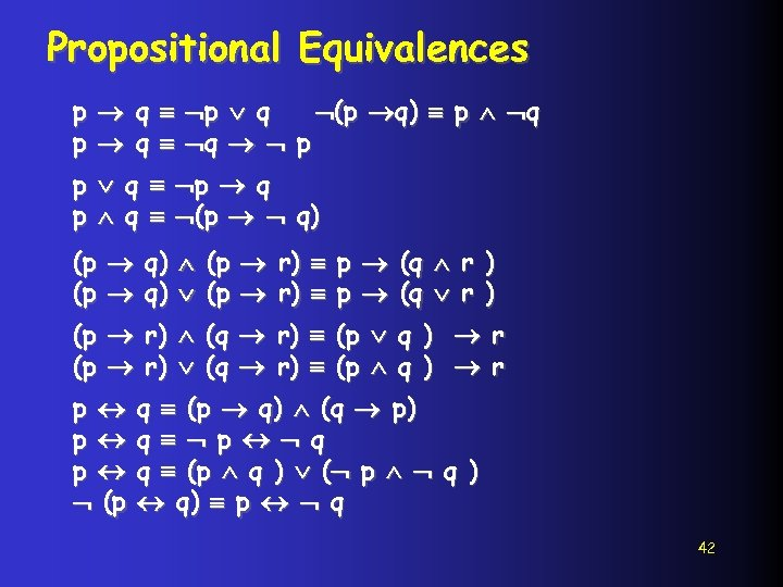 Propositional Equivalences p q (p q) p q q p p q (p q)