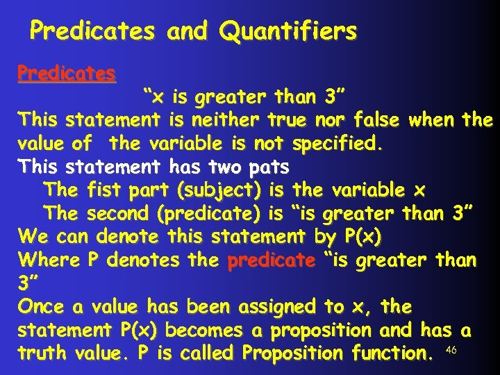 """Predicates and Quantifiers Predicates """"x is greater than 3"""" This statement is neither true"""