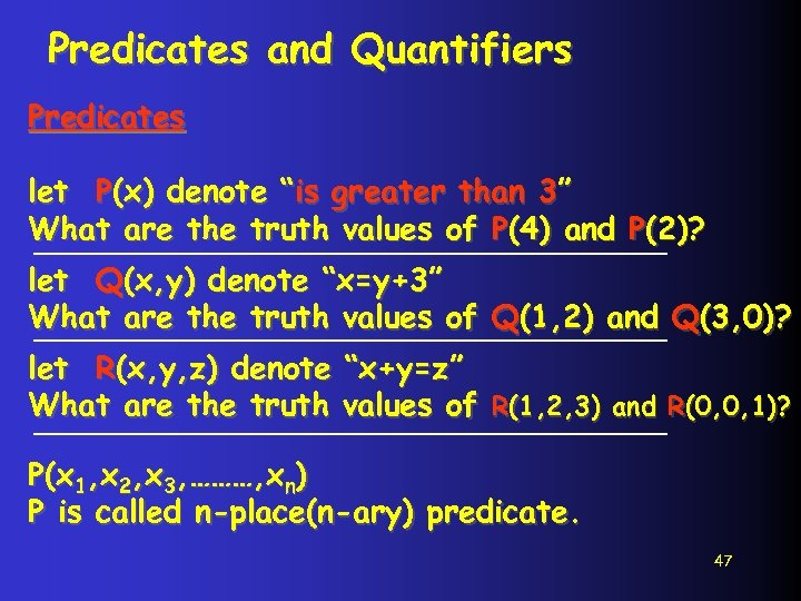 """Predicates and Quantifiers Predicates let P(x) denote """"is greater than 3"""" What are the"""