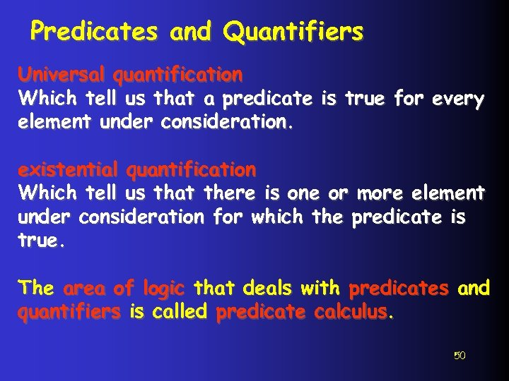Predicates and Quantifiers Universal quantification Which tell us that a predicate is true for