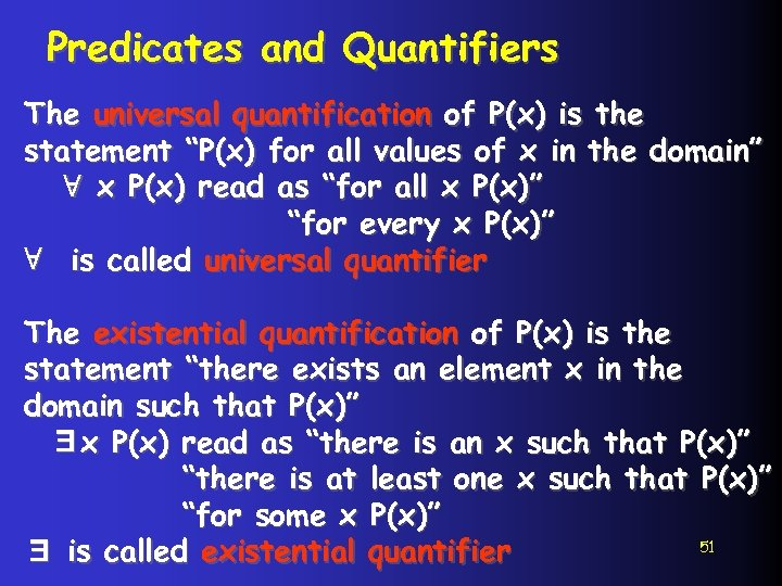 """Predicates and Quantifiers The universal quantification of P(x) is the statement """"P(x) for all"""