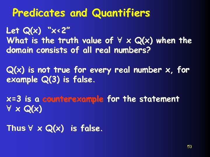 """Predicates and Quantifiers Let Q(x) """"x<2"""" What is the truth value of ∀ x"""