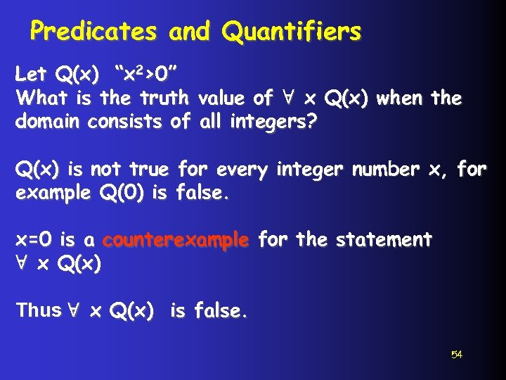 """Predicates and Quantifiers Let Q(x) """"x 2>0"""" What is the truth value of ∀"""
