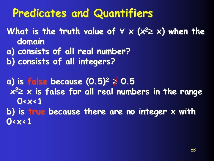 Predicates and Quantifiers What is the truth value of ∀ x (x 2 x)