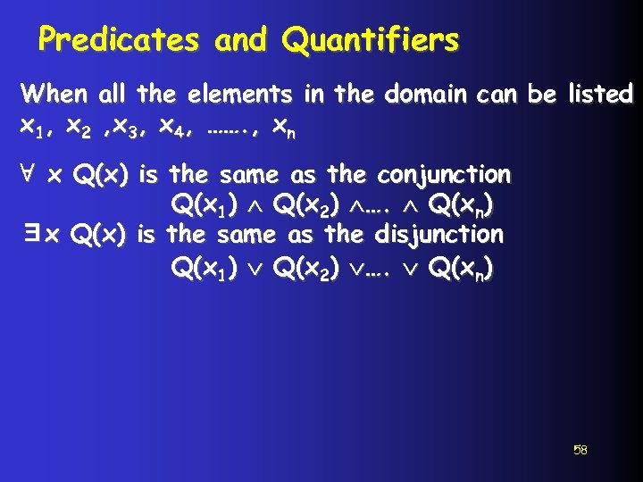 Predicates and Quantifiers When all the elements in the domain can be listed x