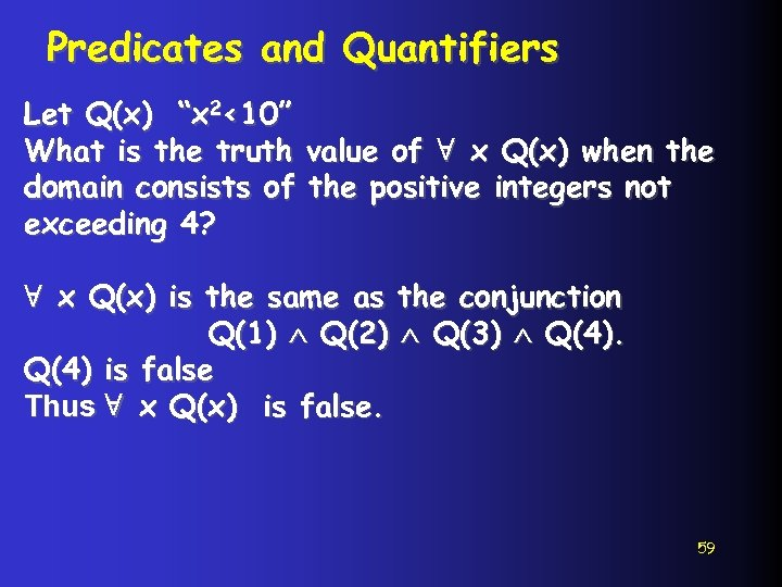 """Predicates and Quantifiers Let Q(x) """"x 2<10"""" What is the truth value of ∀"""