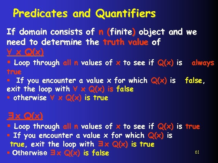Predicates and Quantifiers If domain consists of n (finite) object and we need to