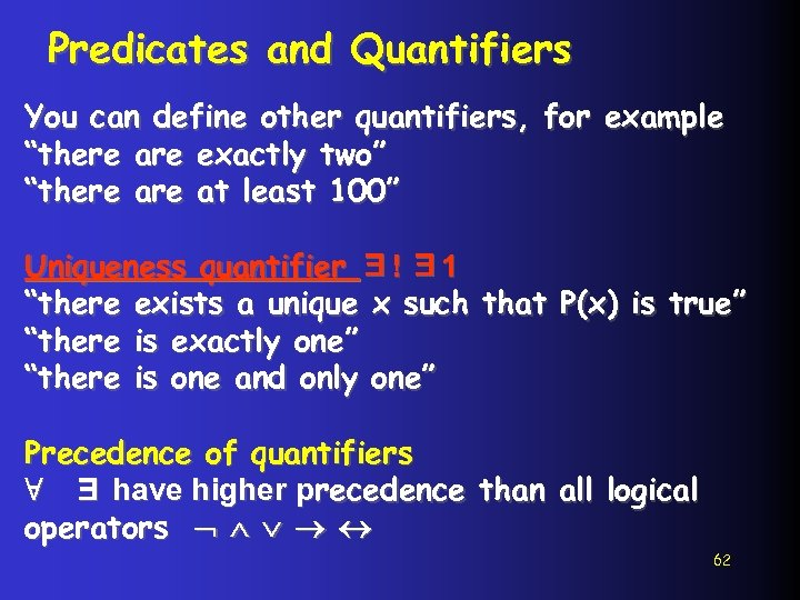 """Predicates and Quantifiers You can define other quantifiers, for example """"there are exactly two"""""""