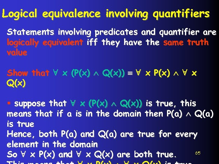 Logical equivalence involving quantifiers Statements involving predicates and quantifier are logically equivalent iff they