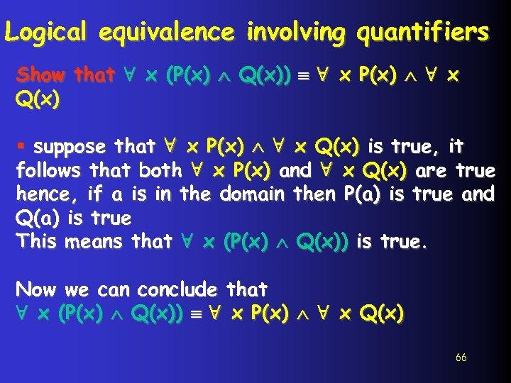 Logical equivalence involving quantifiers Show that ∀ x (P(x) Q(x)) ∀ x P(x) ∀