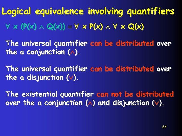 Logical equivalence involving quantifiers ∀ x (P(x) Q(x)) ∀ x P(x) ∀ x Q(x)