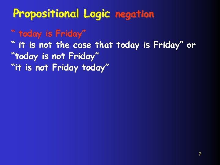 """Propositional Logic negation """" today is Friday"""" """" it is not the case that"""