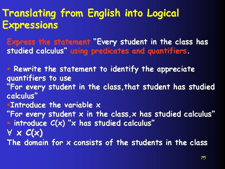 """Translating from English into Logical Expressions Express the statement """"Every student in the class"""