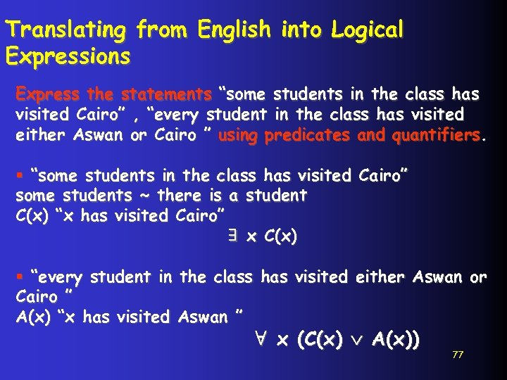 """Translating from English into Logical Expressions Express the statements """"some students in the class"""