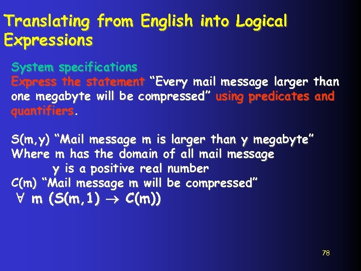 """Translating from English into Logical Expressions System specifications Express the statement """"Every mail message"""