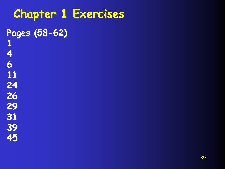 Chapter 1 Exercises Pages (58 -62) 1 4 6 11 24 26 29 31