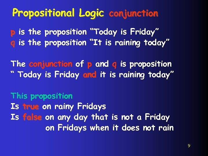 """Propositional Logic conjunction p is the proposition """"Today is Friday"""" q is the proposition"""