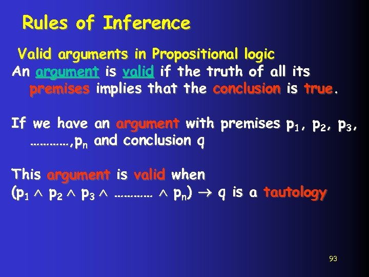Rules of Inference Valid arguments in Propositional logic An argument is valid if the