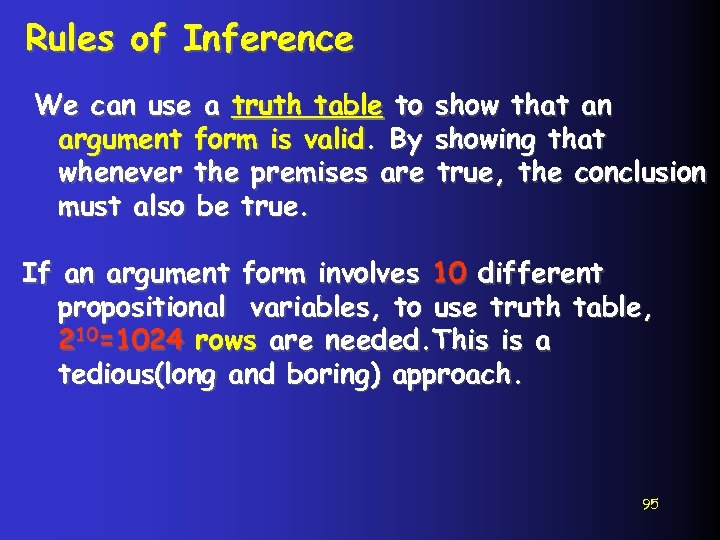 Rules of Inference We can use a truth table to argument form is valid.