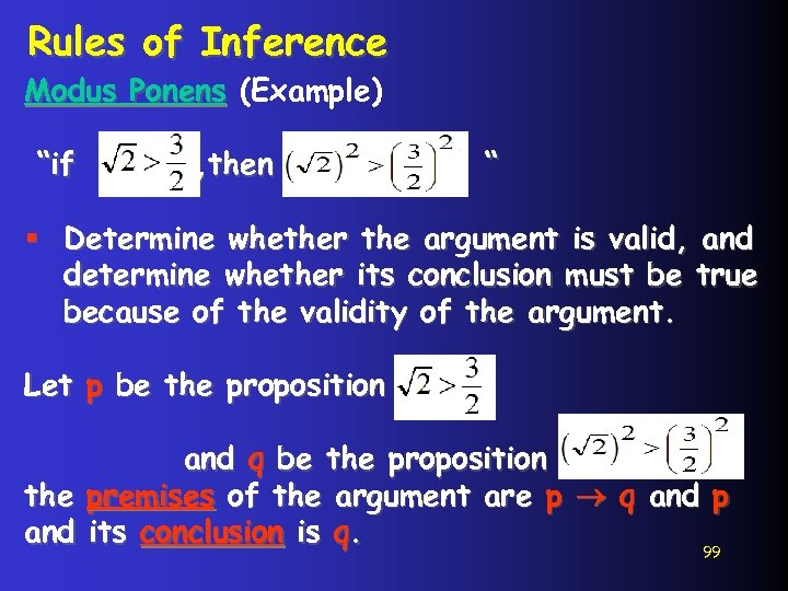 """Rules of Inference Modus Ponens (Example) """"if , then """" § Determine whether the"""