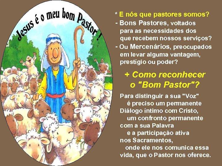 * E nós que pastores somos? - Bons Pastores, voltados para as necessidades dos