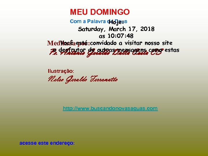 MEU DOMINGO Com a Palavra de Deus Hoje: Saturday, March 17, 2018 as 10: