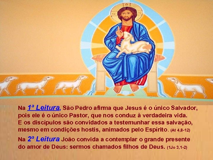 Na 1ª Leitura, São Pedro afirma que Jesus é o único Salvador, pois ele