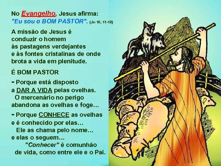 No Evangelho, Jesus afirma: