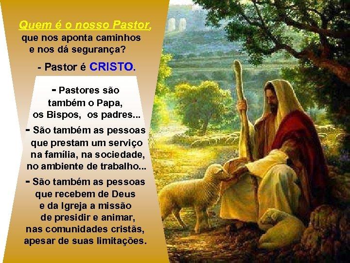 Quem é o nosso Pastor, que nos aponta caminhos e nos dá segurança? -