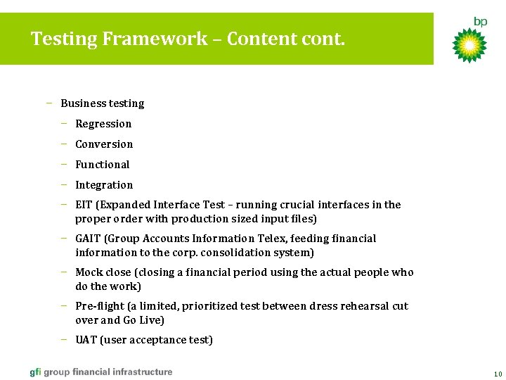 Testing Framework – Content cont. − Business testing − Regression − Conversion − Functional