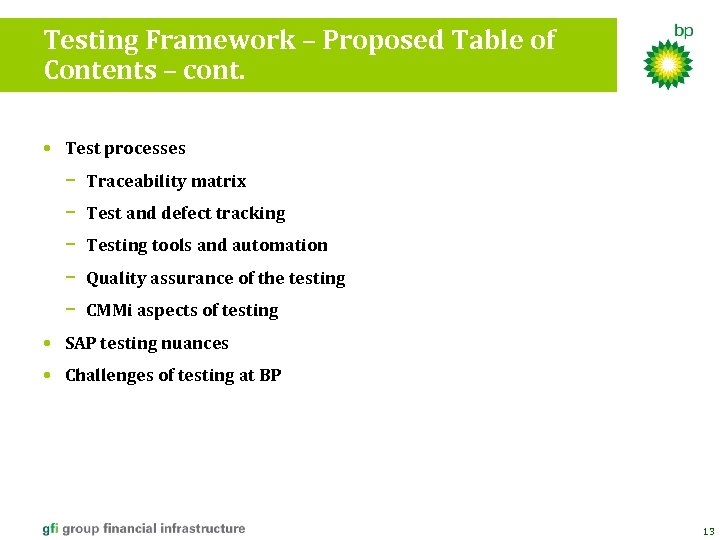 Testing Framework – Proposed Table of Contents – cont. • Test processes − Traceability