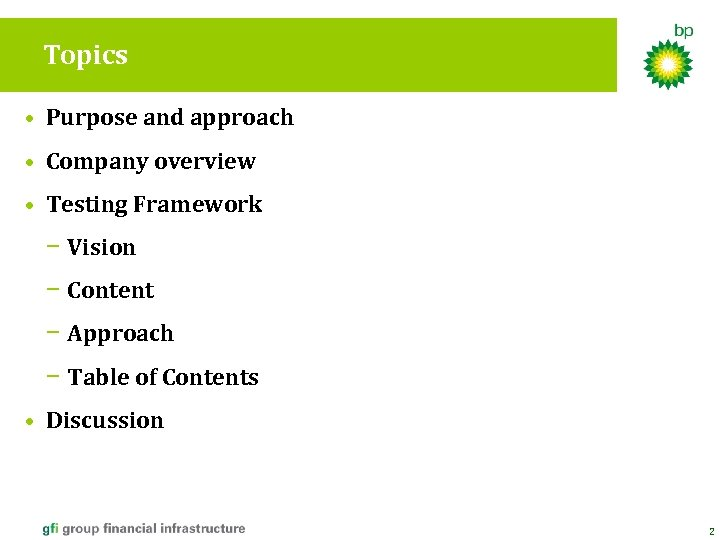 Topics • Purpose and approach • Company overview • Testing Framework − Vision −