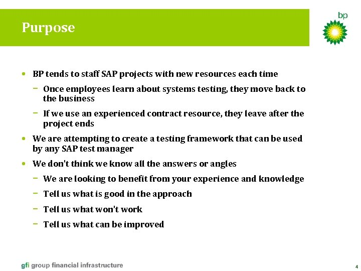 Purpose • BP tends to staff SAP projects with new resources each time −