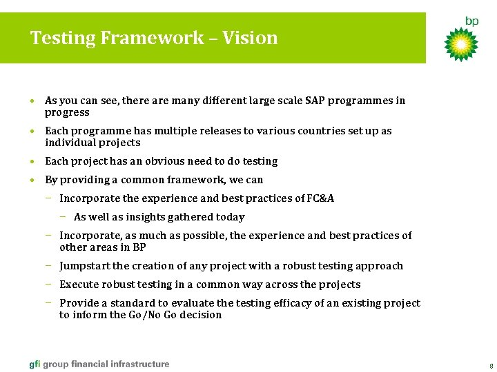 Testing Framework – Vision • As you can see, there are many different large