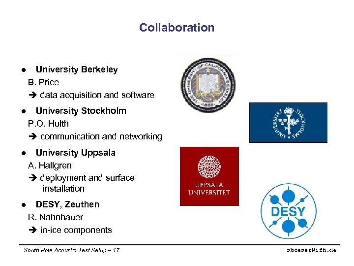 Collaboration l University Berkeley B. Price data acquisition and software l University Stockholm P.
