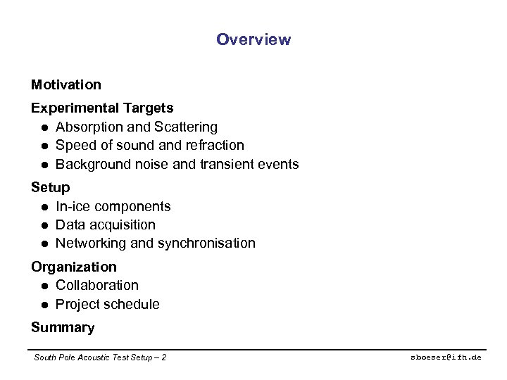 Overview Motivation Experimental Targets l Absorption and Scattering l Speed of sound and refraction