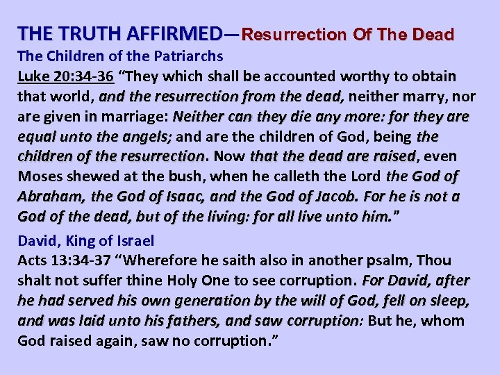 THE TRUTH AFFIRMED—Resurrection Of The Dead The Children of the Patriarchs Luke 20: 34