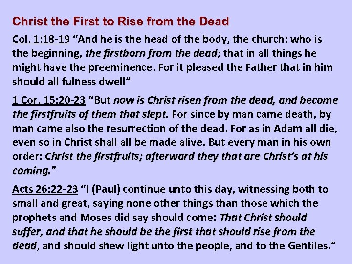 """Christ the First to Rise from the Dead Col. 1: 18 -19 """"And he"""