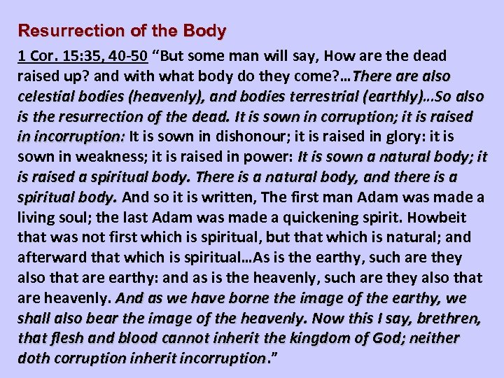 """Resurrection of the Body 1 Cor. 15: 35, 40 -50 """"But some man will"""