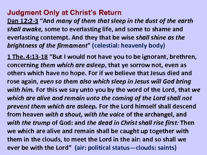"""Judgment Only at Christ's Return Dan 12: 2 -3 """"And many of them that"""