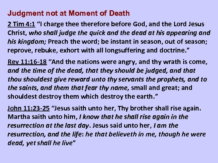 """Judgment not at Moment of Death 2 Tim 4: 1 """"I charge therefore before"""