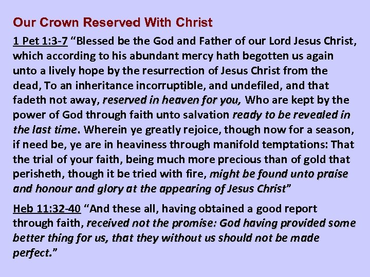 """Our Crown Reserved With Christ 1 Pet 1: 3 -7 """"Blessed be the God"""