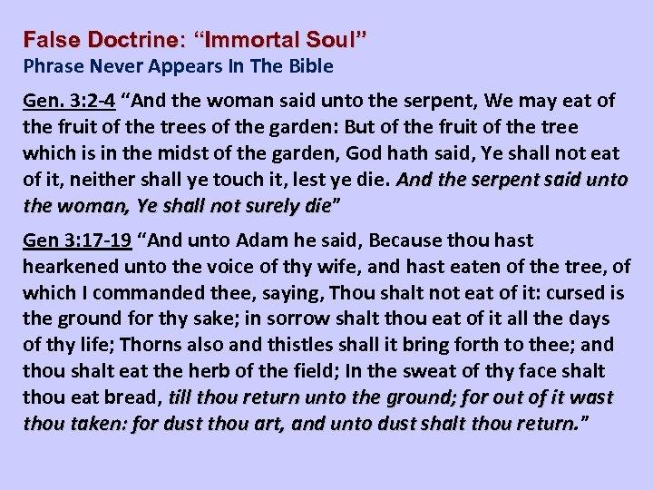 "False Doctrine: ""Immortal Soul"" Phrase Never Appears In The Bible Gen. 3: 2 -4"