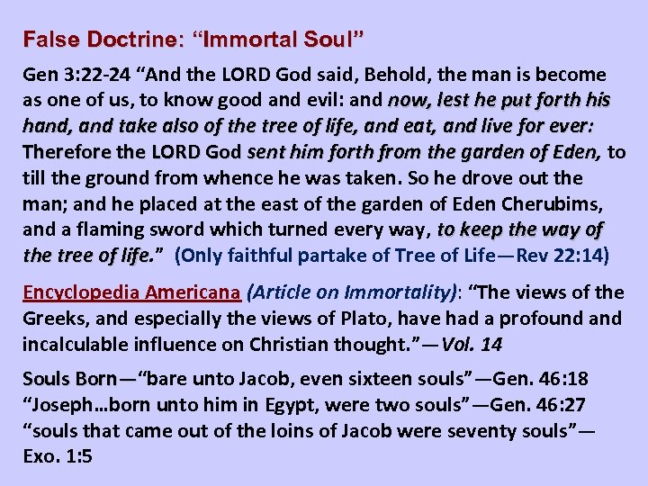 """False Doctrine: """"Immortal Soul"""" Gen 3: 22 -24 """"And the LORD God said, Behold,"""
