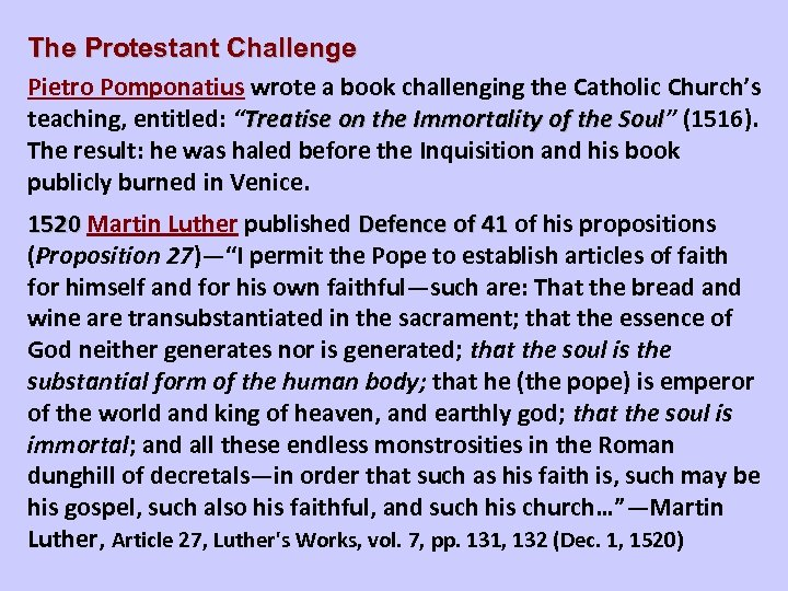 The Protestant Challenge Pietro Pomponatius wrote a book challenging the Catholic Church's teaching, entitled: