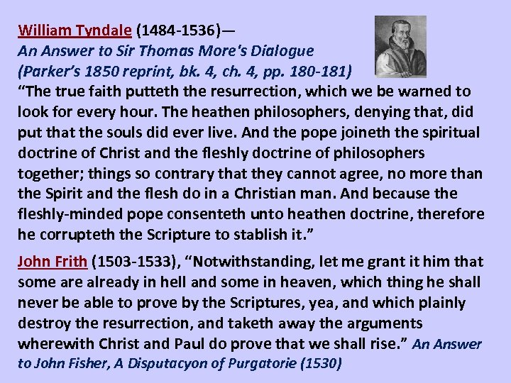 William Tyndale (1484 -1536)— An Answer to Sir Thomas More's Dialogue (Parker's 1850 reprint,