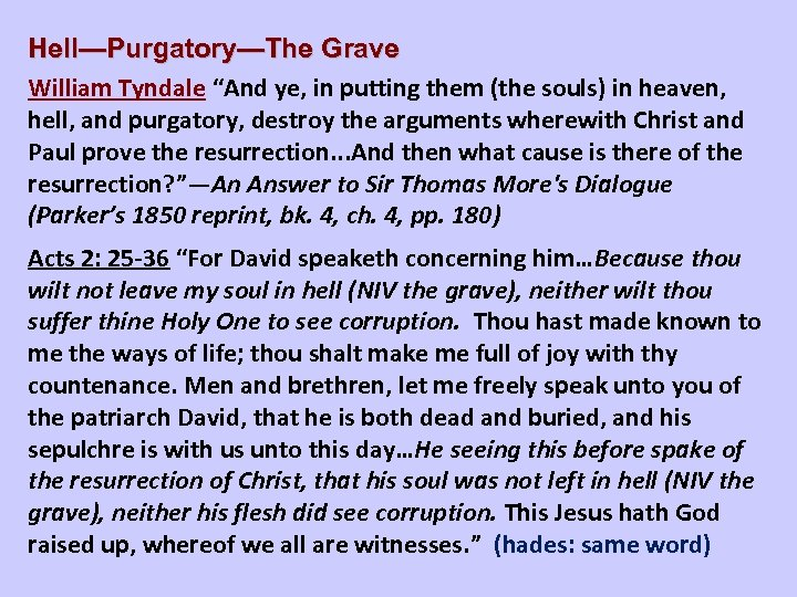 """Hell—Purgatory—The Grave William Tyndale """"And ye, in putting them (the souls) in heaven, hell,"""