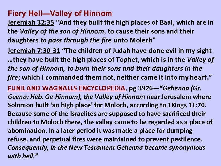 """Fiery Hell—Valley of Hinnom Jeremiah 32: 35 """"And they built the high places of"""