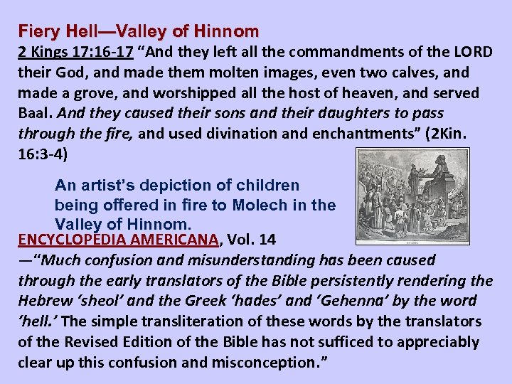 """Fiery Hell—Valley of Hinnom 2 Kings 17: 16 -17 """"And they left all the"""