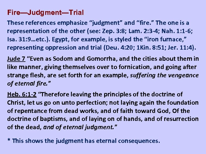 """Fire—Judgment—Trial These references emphasize """"judgment"""" and """"fire. """" The one is a representation of"""